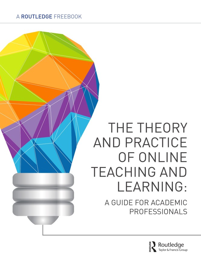 Your Guide to the Theory and Practice of Online Teaching and Learning
