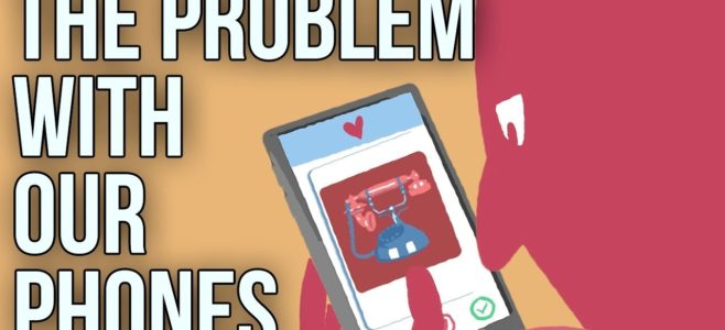 The Problem With Our Phones